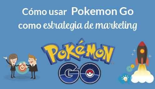 Pokemon Go estrategias marketing